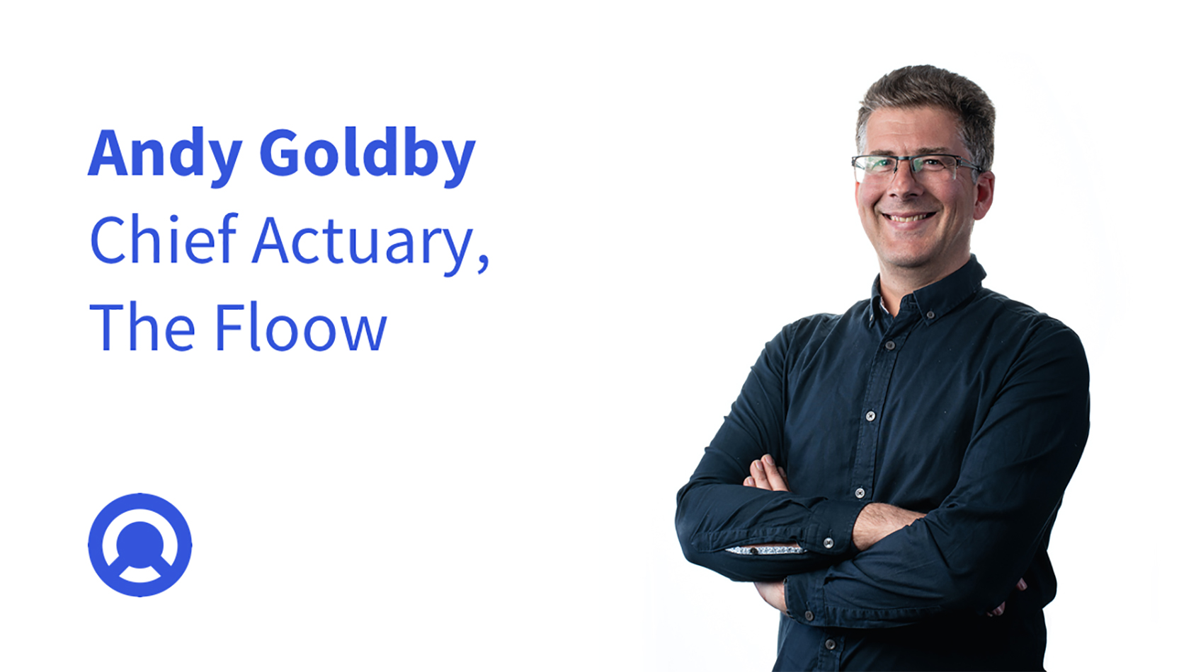 Andy Goldby, Chief Actuary at The Floow Ltd