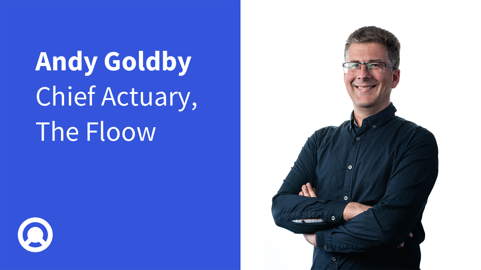 Andy Goldby, Chief Actuary, The Floow