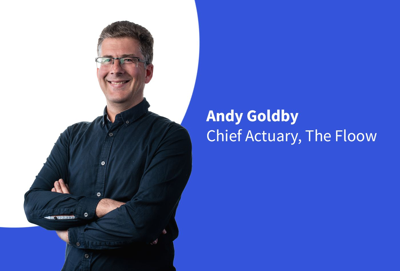 Andy Goldby Chief Actuary The Floow